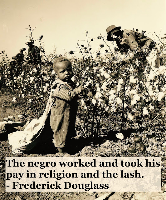Photo of a black toddler picking cotton. Early 1900s. students, boy raising his hand. Pay in religion and the lash quote by Fredrick Douglass. Other stories of Racism and Civil Rights. Well said, Mr. Douglass. marchmatron.com