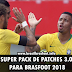 Super Pack de Patches 3.0 para Brasfoot 2018