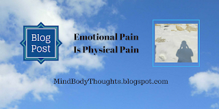http://mindbodythoughts.blogspot.com/2011/04/emotional-pain-is-physical-pain.html