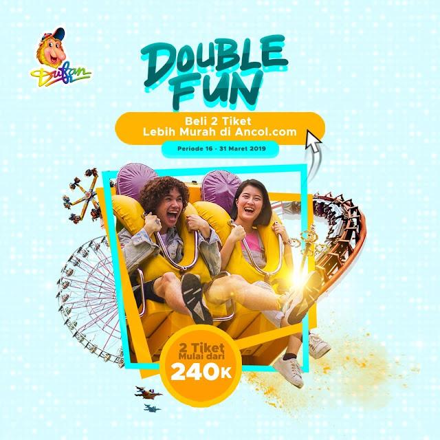 #Ancol - #Promo Double Fun & Beli Tiket Murah (s.d 31 Maret 2019)