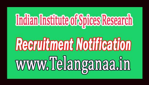 Indian Institute of Spices Research IISR Recruitment Notification 2017