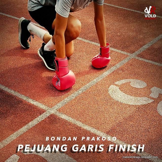 Lirik Bondan Prakoso - Pejuang Garis Finish