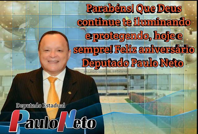 Os parabéns de hoje vão para o Deputado Paulo Neto!
