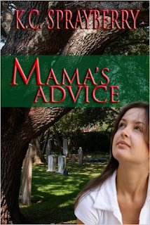 http://www.amazon.com/Mamas-Advice-K-C-Sprayberry-ebook/dp/B00HQS5BC6/ref=la_B005DI1YOU_1_21?s=books&ie=UTF8&qid=1447398669&sr=1-21&refinements=p_82%3AB005DI1YOU