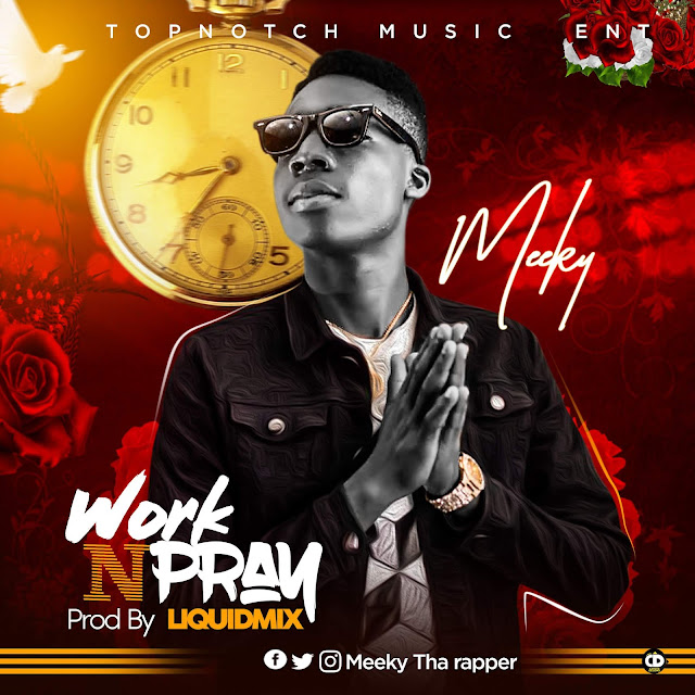 Meeky — Watch N Pray (prod.by Liquidmix) - www.mp3made.com.ng