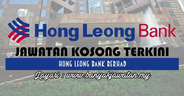 Jawatan Kosong 2017 di Hong Leong Bank Berhad www.banyakjawatan.my