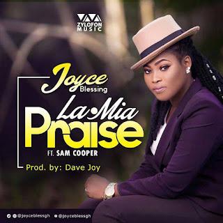 Audio;: Joyce Blessing - La'Mia Praise Ft. Sam Cooper (prod-by Dave-Joy)