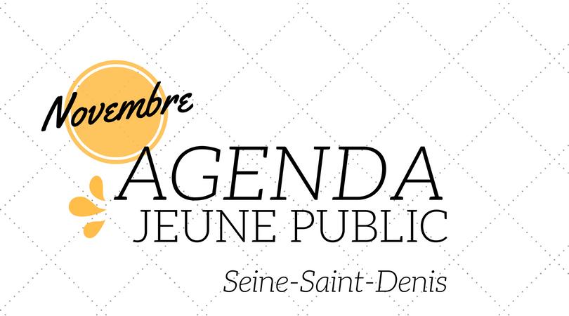 Agenda jeune public Seine-Saint-Denis Novembre 2016