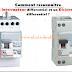 La Différence entre un disjoncteur et un interrupteur différentiel