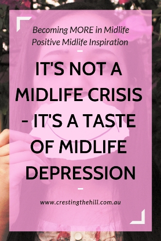 When we're in the middle of a Midlife Crisis - or Midlife Depression - we wonder how to turn things around. This is my story and how I changed. #midlifecrisis #midlifedepression