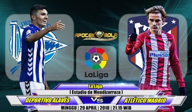 Prediksi Deportivo Alaves vs Atletico Madrid 29 April 2018
