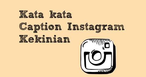 Kata Kata Caption Foto Instagram Kekinian Paling Keren