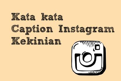 √ Kata kata Caption Foto Instagram Kekinian Paling Keren