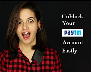 3 Ways to unblock your paytm account