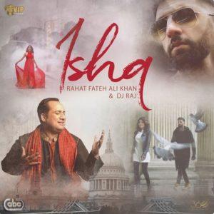Ishq – Rahat Fateh Ali Khan (2017)