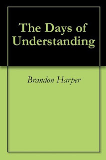 http://www.amazon.com/Days-Understanding-Brandon-Harper-ebook/dp/B005TXVWR8/ref=sr_1_4?s=books&ie=UTF8&qid=1441611217&sr=1-4