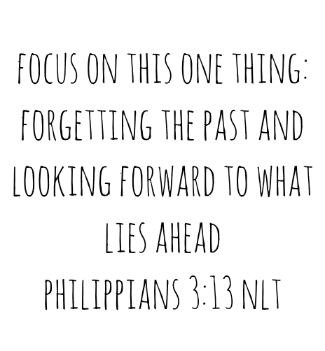 bible, philippians 3:13, forget the past, move on, regrets, life's regrets, making mistakes, moving on, look forward, look ahead