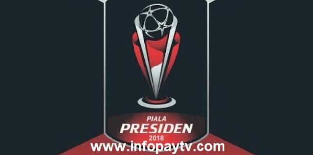 Piala Presiden 2018 Tidak Disiarkan Semua Karena Bentrok Acara Dangdut Indosiar