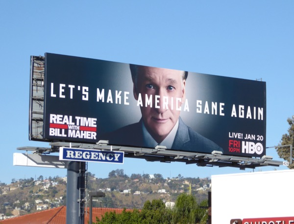 Lets make America sane again Real Time Bill Maher billboard