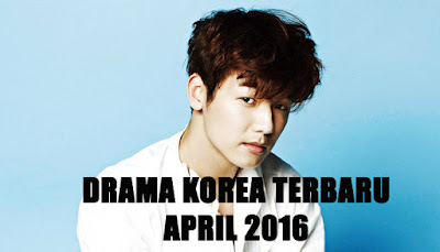 Drama Korea Terbaru April 2016