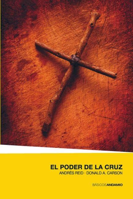 Andres Reid & Donald A. Carson-El Poder De La Cruz-