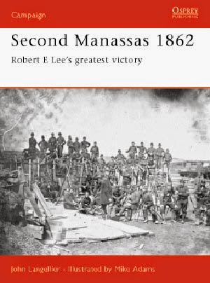 Second Manassas 1862 Robert E Lee's greatest victory