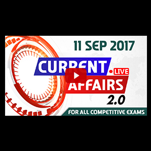 Current Affairs Live 2.0 | 11 SEPT 2017 | करंट अफेयर्स लाइव 2.0 | All Competitive Exams