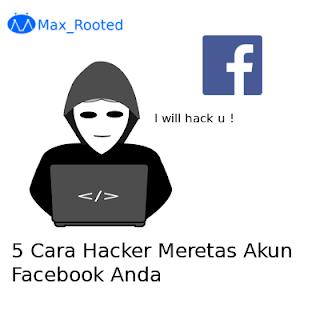 5 Cara Hacker Meretas Akun Facebook Anda