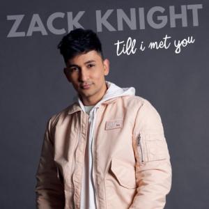 Till I Met You – Zack Knight (2018)