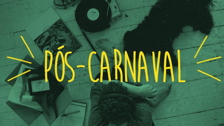Com o fim do carnaval, todo mundo já pode esquecer os hits do momento pra voltar a ouvir música boa, não é mesmo?
