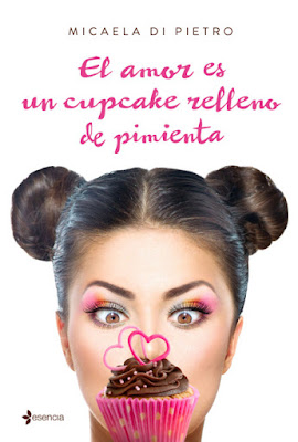LIBRO - El amor es un cupcake relleno de pimienta Micaela Di Pietro (Esencia - 13 Septiembre 2016) NOVELA ROMANTICA ADULTA - EROTICA Edición papel & digital ebook kindle Comprar en Amazon España
