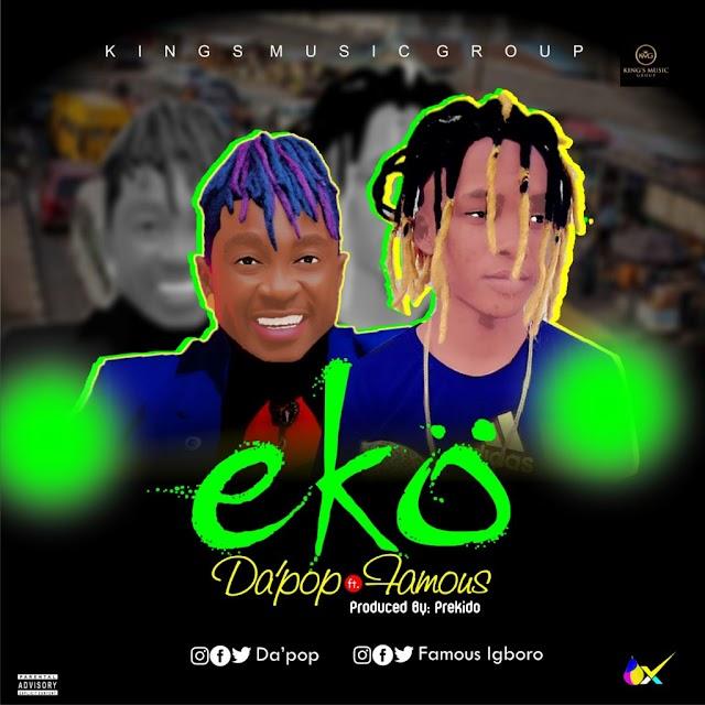 [Music] Da'Pop Ft. Famous – Eko