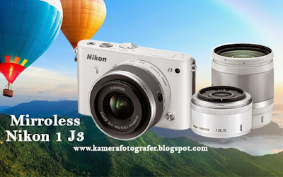 Harga dan Spesifikasi Kamera Mirroless Nikon 1 J3