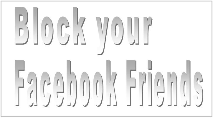 Block your Facebook friends