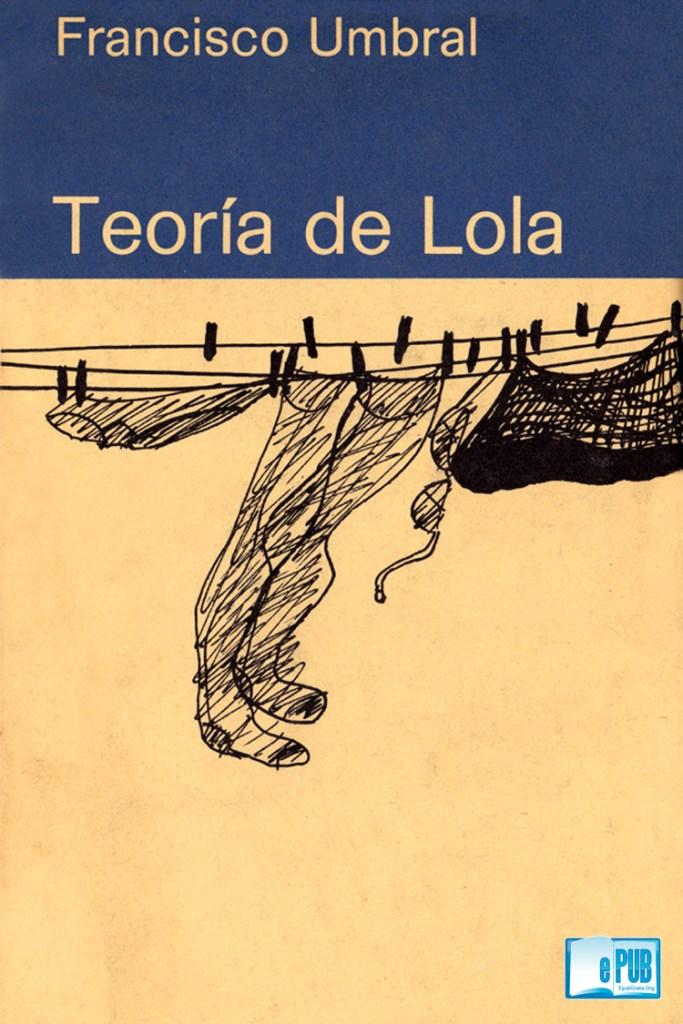 Teoría de Lola – Francisco Umbral