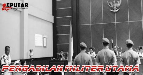 Pengertian Pengadilan Militer Utama