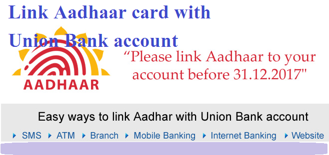 Link Aadhaar Card Number to Union Bank of India Online or Offline