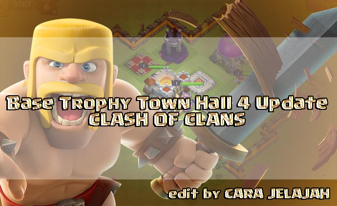 susunan Base Trophy Clash Of Clans Town Hall 4 Update