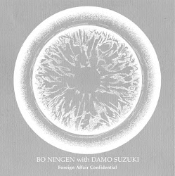 Bo Ningen with Damo Suzuki 'Foreign Affair Confidential' (SIB002)