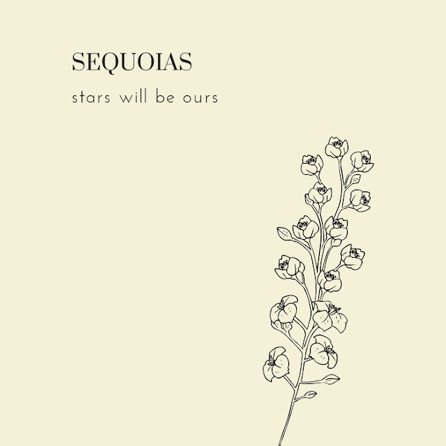 Sequoias - Stars Will Be Ours (2018)