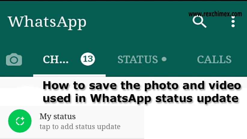 How To Save The Photo And Video Used In Whatsapp Status