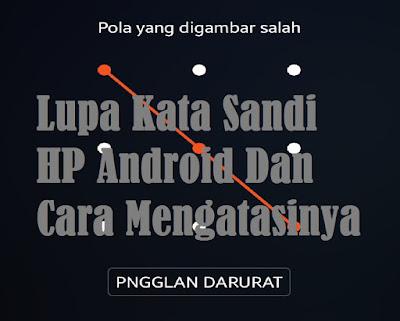 Lupa Kata Sandi HP Android Dan Cara Mengatasinya