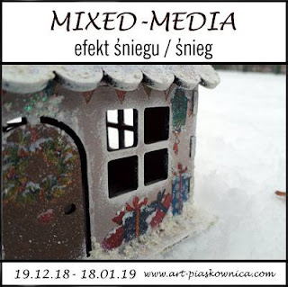 "MIXED MEDIA ""efekt śniegu, ale i śnieg"""