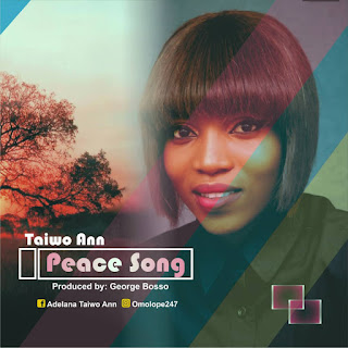 Music: Taiwo Ann - Peace Song