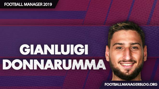 Gianluigi Donnarumma - FM2019 Wonderkid Review