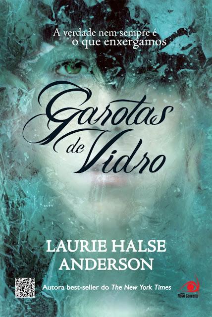 News: Garotas de Vidro, da autora Laurie Halse Anderson. 7