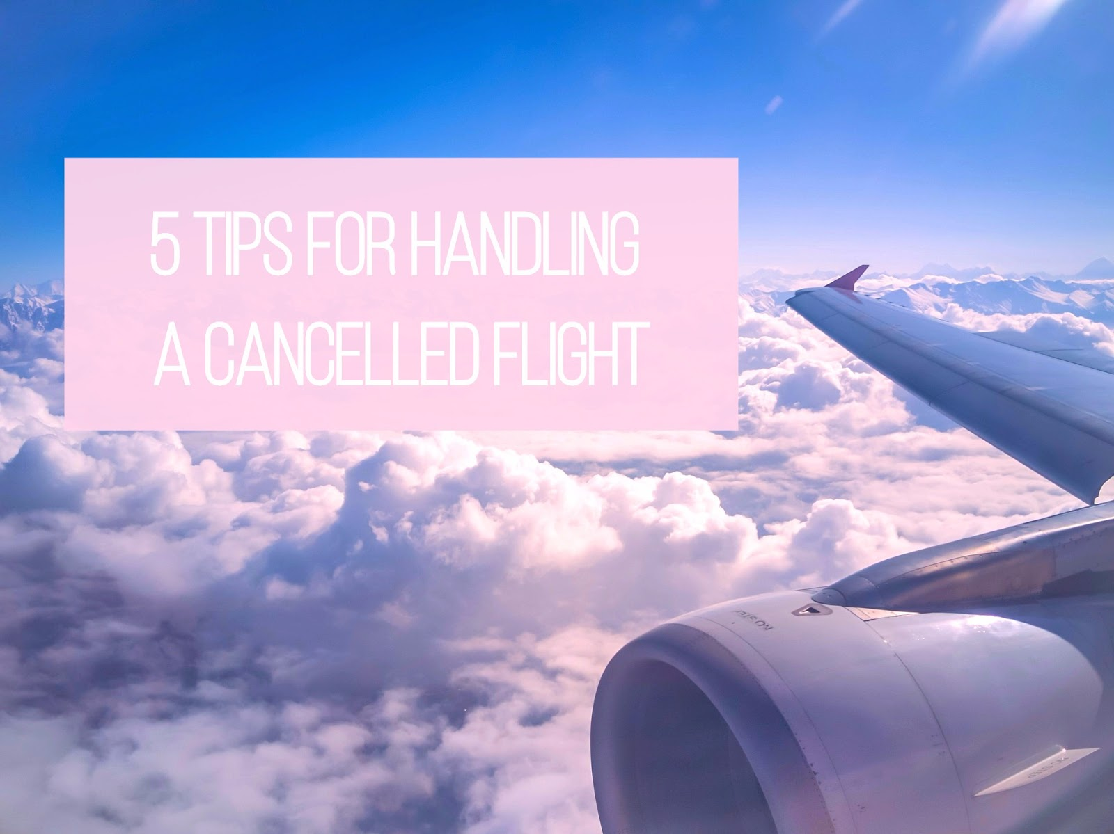 5 Tips For Handling A Cancelled Flight