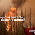 ¿Cómo actuar ante un desastre natural?