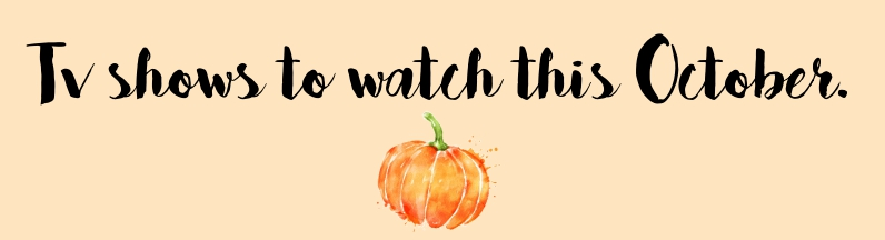 TV Shows To Watch This October/Halloween Blog 2017  Petit Belle Chaton