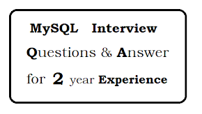 MySQL Interview questions and answers for 2 year experience